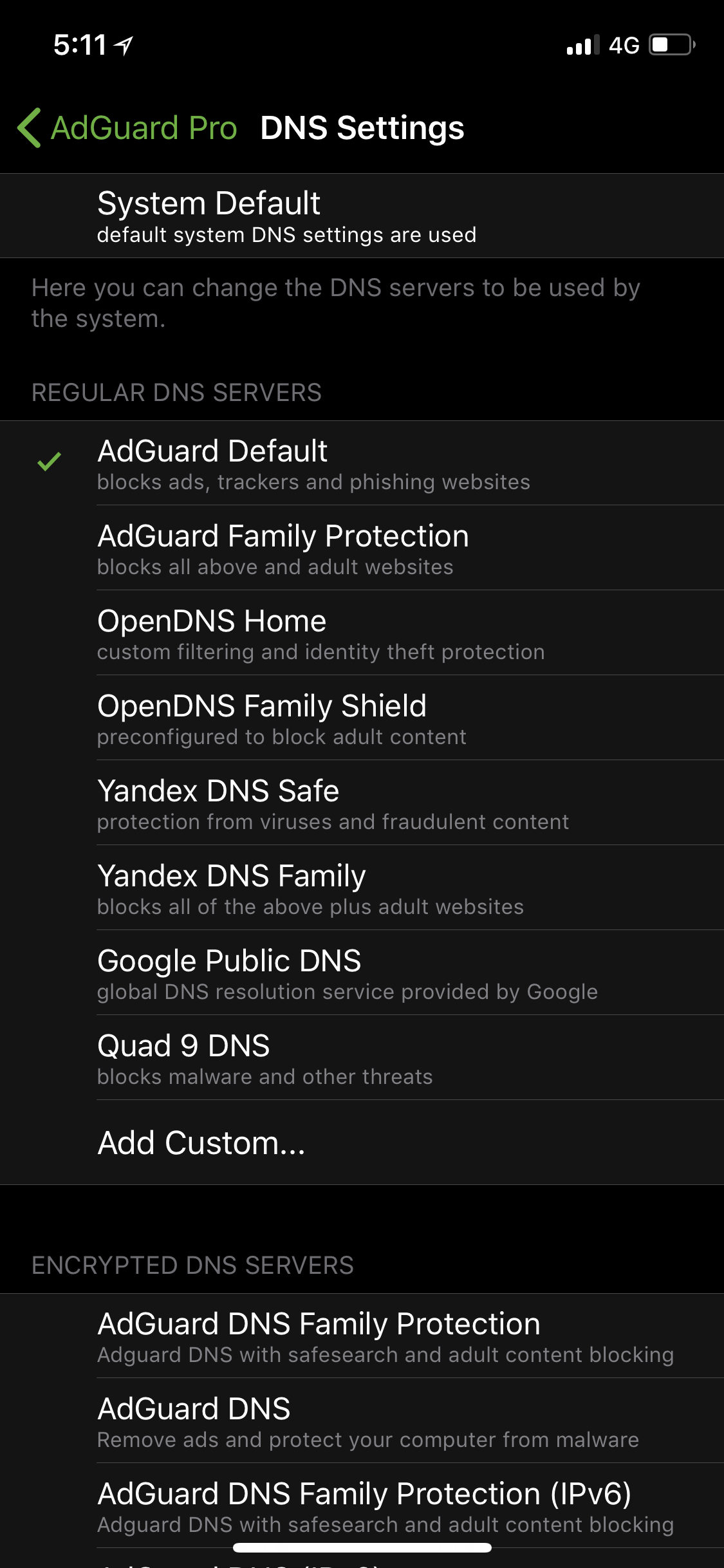 Dozens of DNS servers are available on the app, and you can also use your own custom server.